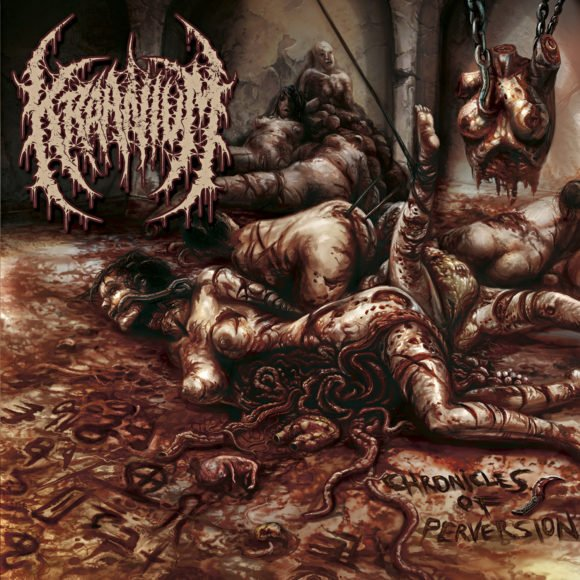 Kraanium – Chronicles of Perversion