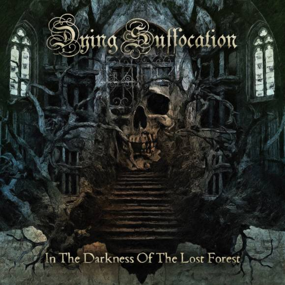 Dying Suffocation – In The Darkness Of The Lost Forest