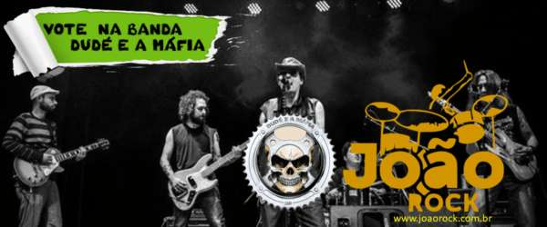 Dudé e a Máfia: vote na banda para o Festival João Rock