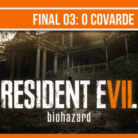 Gameplay | Resident Evil 7 – Final Alternativo 03: O Covarde