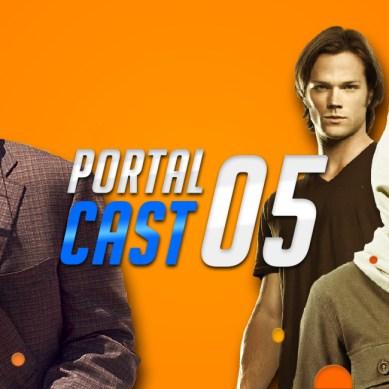 Portal Cast 05 | As Melhores Séries da Sua Vida 01
