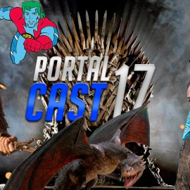 Portal Cast 17 | Era tudo uma treta de npc