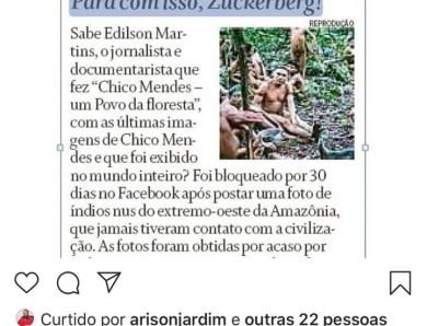 Facebook bloqueia jornalista acreano Edilson Martins por publicar índios sem roupas