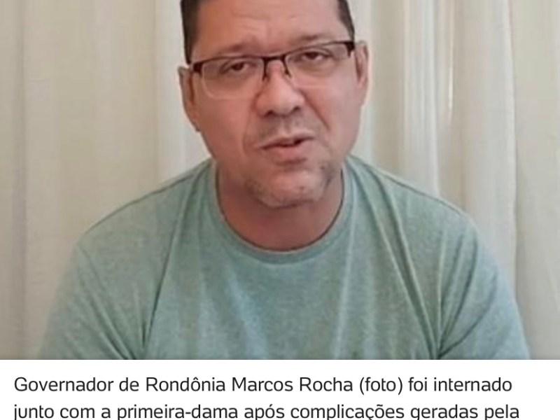Governador de Rondônia Marcos Rocha é internado em UTI com covid-19