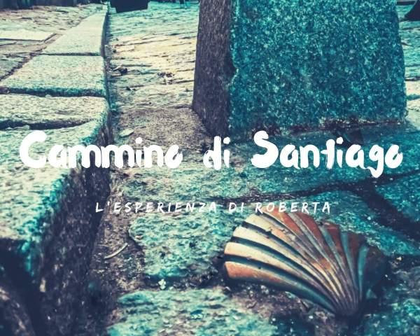 Cammino di Santiago in solitaria: l'esperienza di Roberta