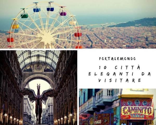 10 Città eleganti da visitare in giro per il mondo!