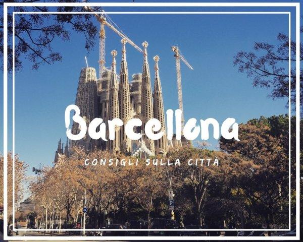 Visitare Barcellona e cambiare idea sulla città
