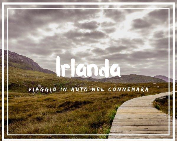 In auto in Irlanda: quattro giorni in Connemara