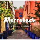 Visitare Marrakech_ qualche consiglio pratico