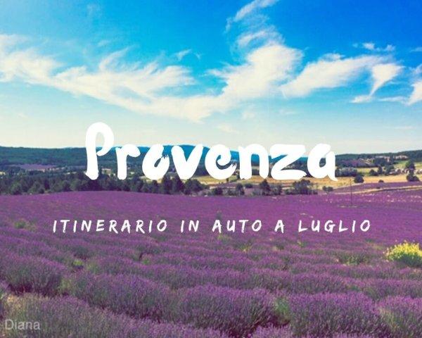 Cosa vedere in Provenza a luglio: itinerario in auto