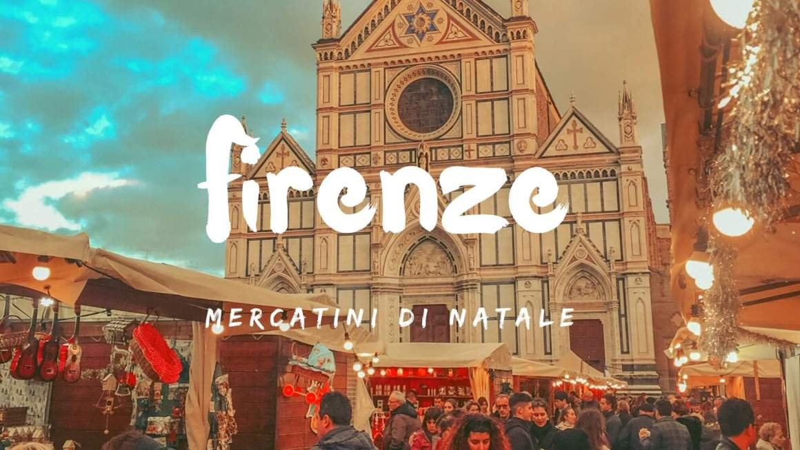Scopriamo insieme gli incredibili mercatini di Natale a Santa Croce a Firenze, forse uno dei luoghi più belli da visitare in Italia durante le feste Natalizie!