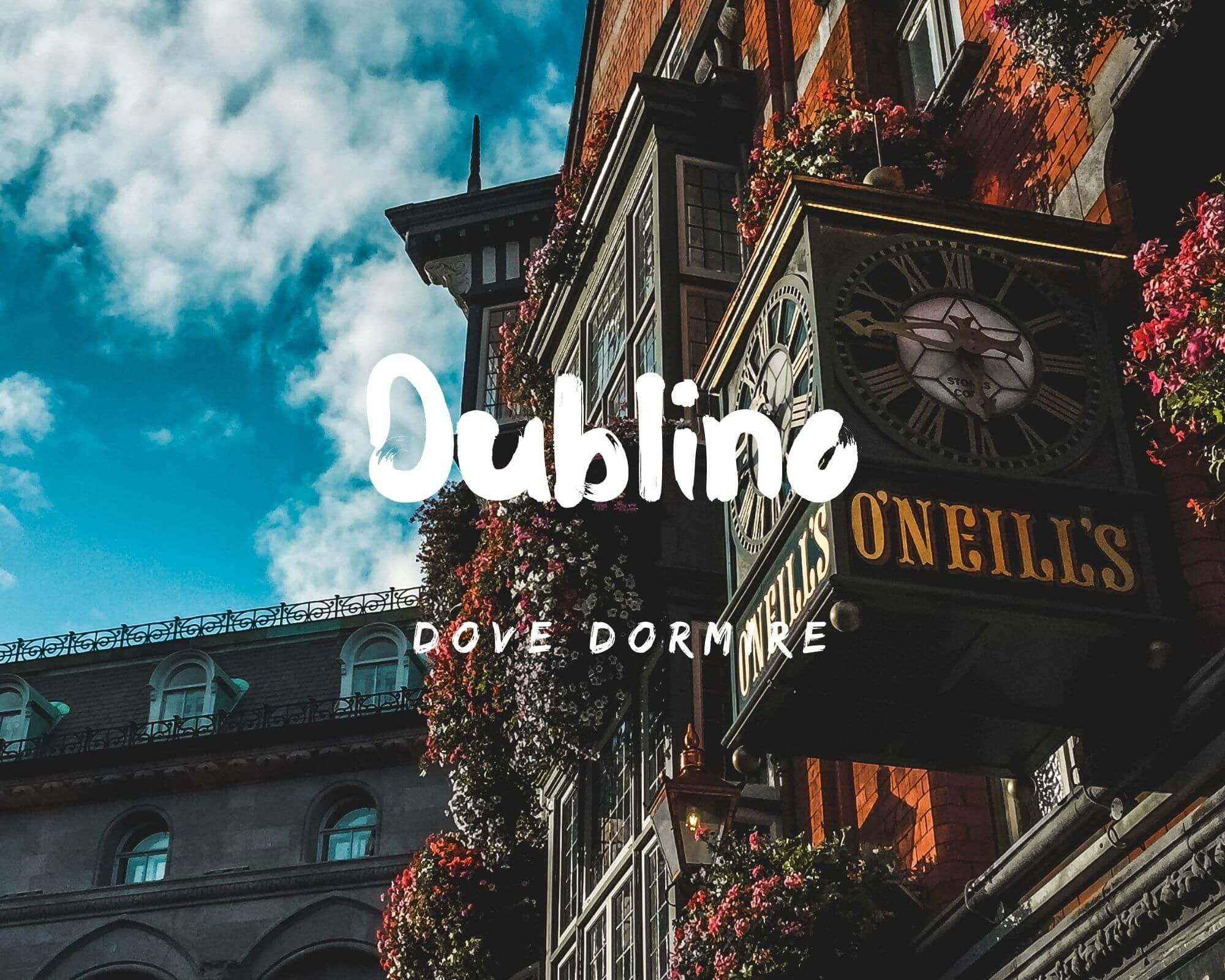 Dove dormire a Dublino consigli zone migliori