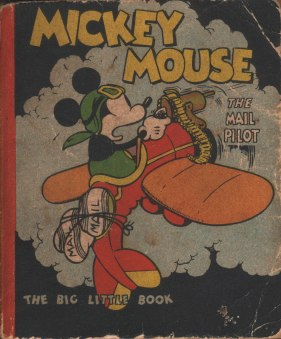 Mickey Mouse The Mail Pilot The Big Little Book 1933