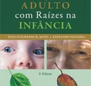 Doenças do Adulto com Raízes na Infância