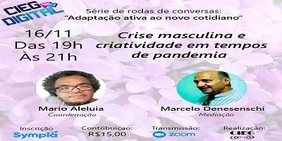 """Evento online fala sobre """" Crise masculina e criatividade em tempos de pandemia"""""""
