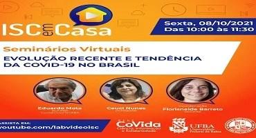 """ISC debate """"Evolução recente e tendência da Covid-19 no Brasil"""""""
