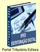 Manual Prático do SPED. Explicações detalhadas sobre ECD, EFD, NF-E, NFS-E, CT-E. Atualização garantida por 12 meses. Clique aqui para mais informações.