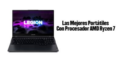 Las Mejores Portátiles Con Procesador AMD Ryzen 7