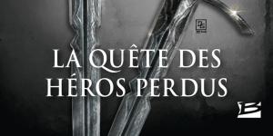 Drenaï, tome 4 : La Quête des héros perdus – David Gemmell