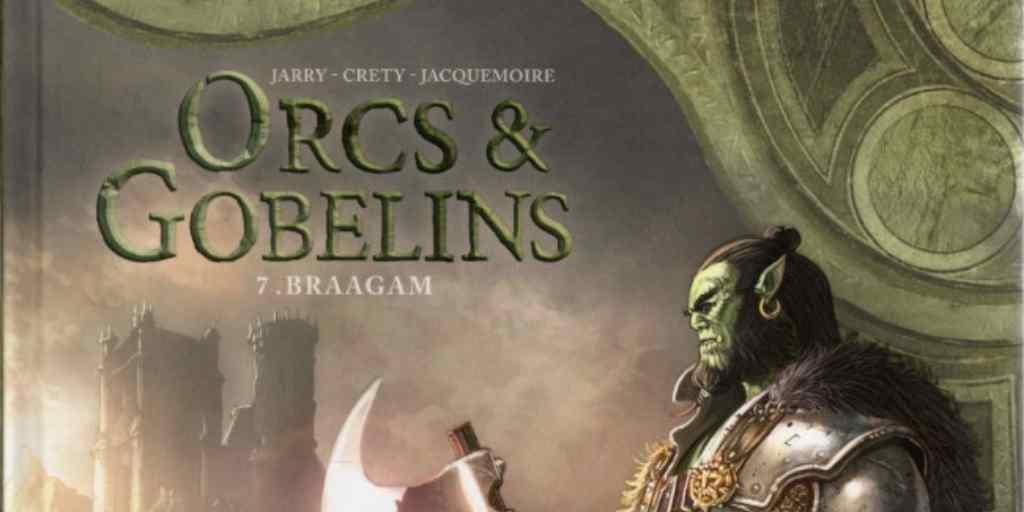 Orcs et Gobelins, tome 07 : Braagam – Nicolas Jarry et Stéphane Créty