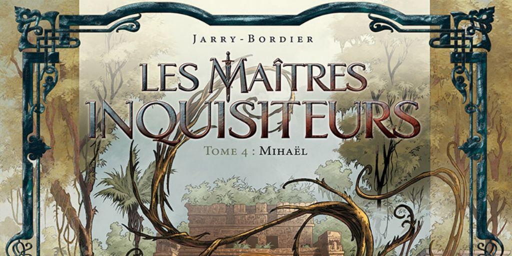Maîtres Inquisiteurs (Les), saison 1 : tome 04, Mihaël – Nicolas Jarry et Jean-Paul Bordier