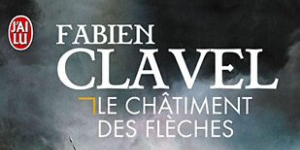Châtiment des flèches (Le) – Fabien Clavel
