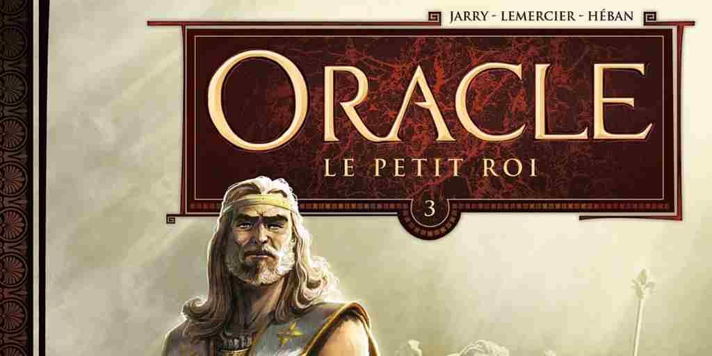Oracle, saison 1 tome 03 : Le Petit Roi – Nicolas Jarry et Gwendal Lemercier
