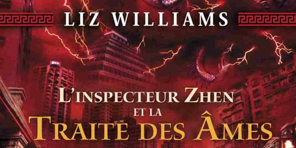 Inspecteur Zhen (L'), tome 1 : La Traite des âmes – Liz Williams