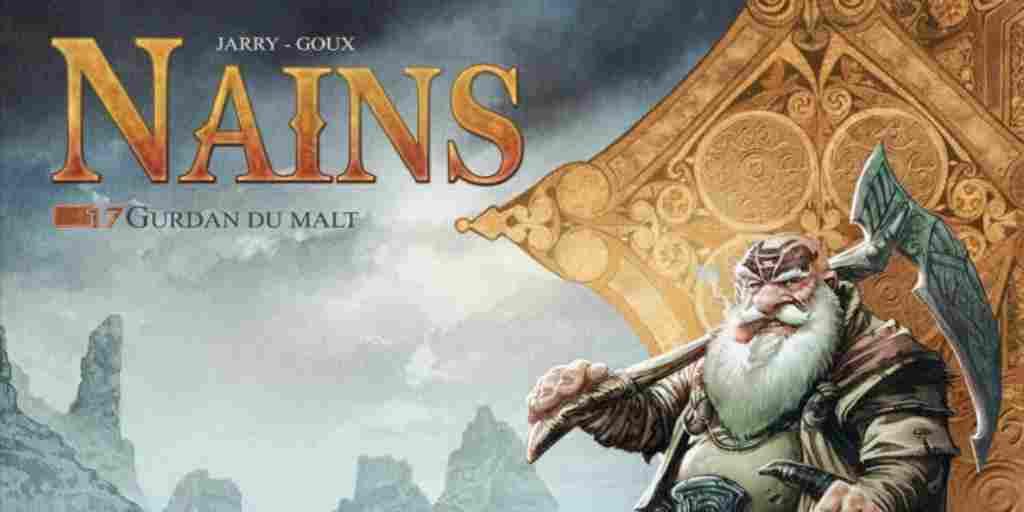 Nains, tome 17 : Gurdan du Malt – Nicolas Jarry et Pierre-Denis Goux