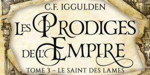 Prodiges de l'Empire (Les), tome 3 : Le Saint des Lames – Conn Iggulden