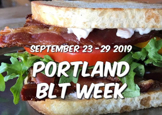 Portland BLT Week 2019