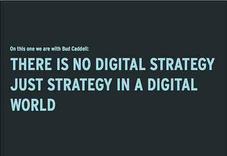 No hay una estrategia digital , simplemente una estrategia en un mundo digital