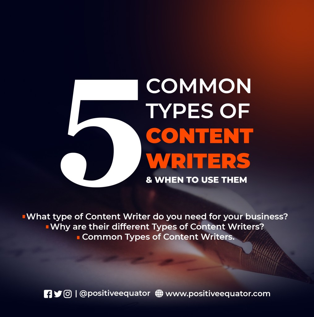5 COMMON TYPES OF CONTENT WRITERS AND WHEN TO USE THEM