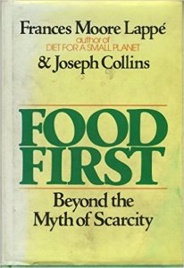 First Food Beyond The Myth of Scarcity By Frances Moore Lappe & Joseph Collins
