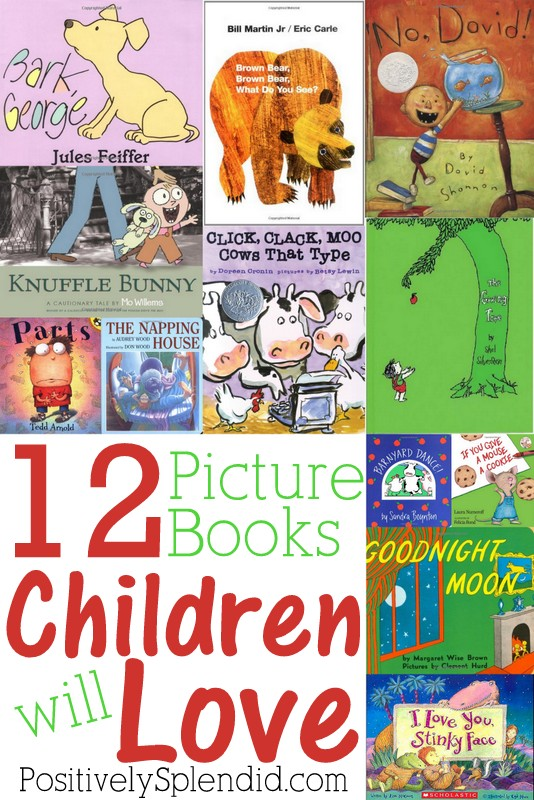 A list of 12 wonderful picture books children are sure to love. Every home library needs these!