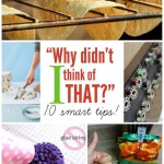 10 More Why Didn't I Think of That? Tips