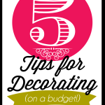 5 Budget Home Decorating Tips