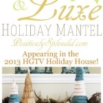 Rustic-Luxe Holiday Mantel (HGTV Holiday House Mantel Blogger Challenge!)