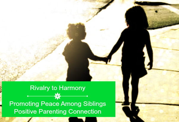 Rivalry to Harmony: Promoting Peace Among Siblings (Part 1)
