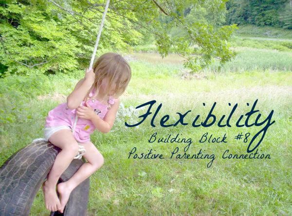 positive parenting connection flexibility