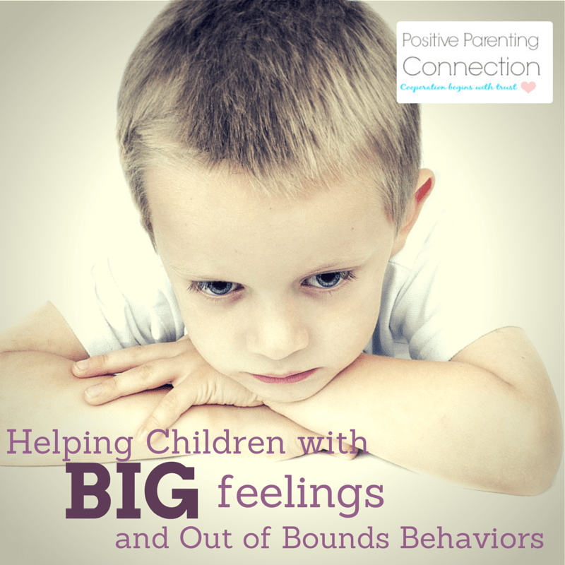 Quick Tips for Positive Parenting Children Through Big Feelings & Out of Bounds Behaviors