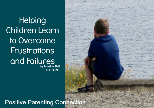 Helping Children Learn To Overcome Frustration & Failures