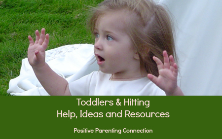 Toddlers And Hitting: Help, Ideas and Resources