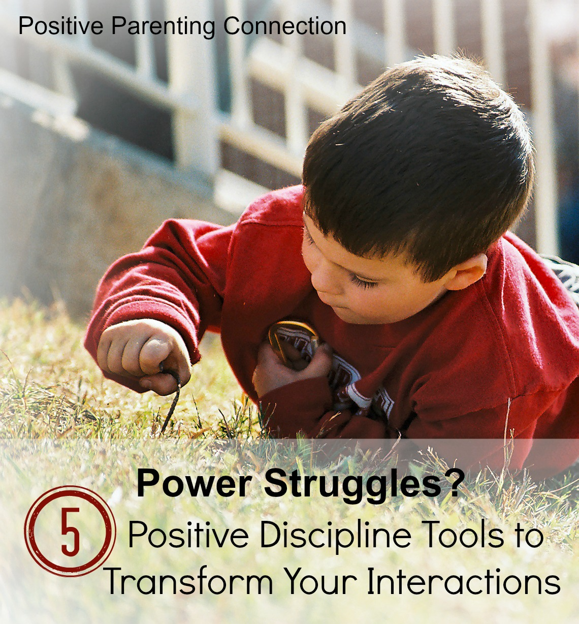 Power Struggles? 5 Positive DisciplineTools to Transform Your Interactions