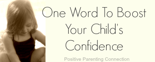 One Word To Boost Your Child's Confidence
