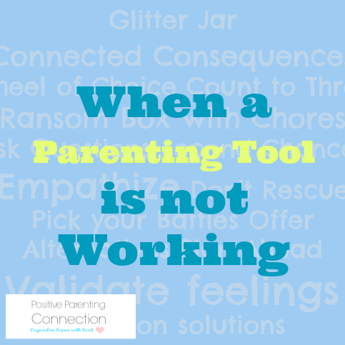 When a Parenting Tool is Not Working