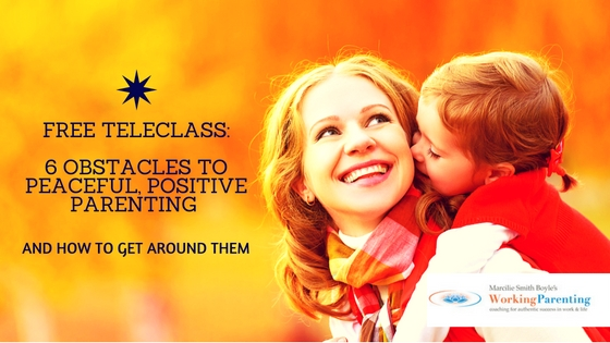 FREE TELECLASS- 6 Obstacles to Peaceful, Positive Parenting (and