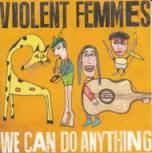 violentfemmes_we-can-do