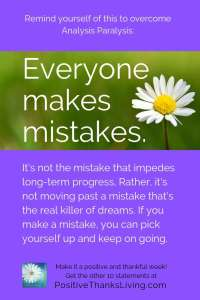 Everyone makes mistakes 1 of 10 things to remind yourself to overcome analysis paralysis