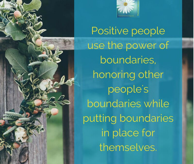 6th of 8 Ways Positive People Improve Others' Outlook – Boundaries.